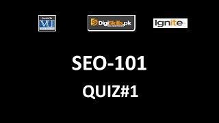SEO-101 - Search Engine Optimization QUIZ# 1 Solution |Batch - 6| 2020 |DigiSkills|