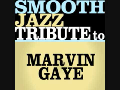 I Want You - Marvin Gaye Smooth Jazz Tribute