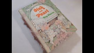 Altered Childrens Story Book into a Keepsake Junk Journal  -  Re-purposed book titled Oink and Pearl