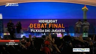 Highlight Debat Final Pilkada DKI Jakarta 2017