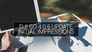 DJI GO 4.0.5 Update for the Phantom 4 / Professional Changelist Impressions and Walkthrough
