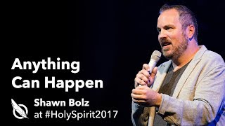 Shawn Bolz — Anything Can Happen