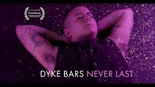 Dyke Bars Never Last