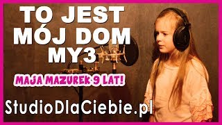 To Jest Mój Dom - My3 (cover by Maja Mazurek)
