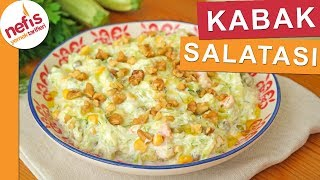 Yedikçe Yedirten Kabak Salatası Tarifi - Nefis Yemek Tarifleri