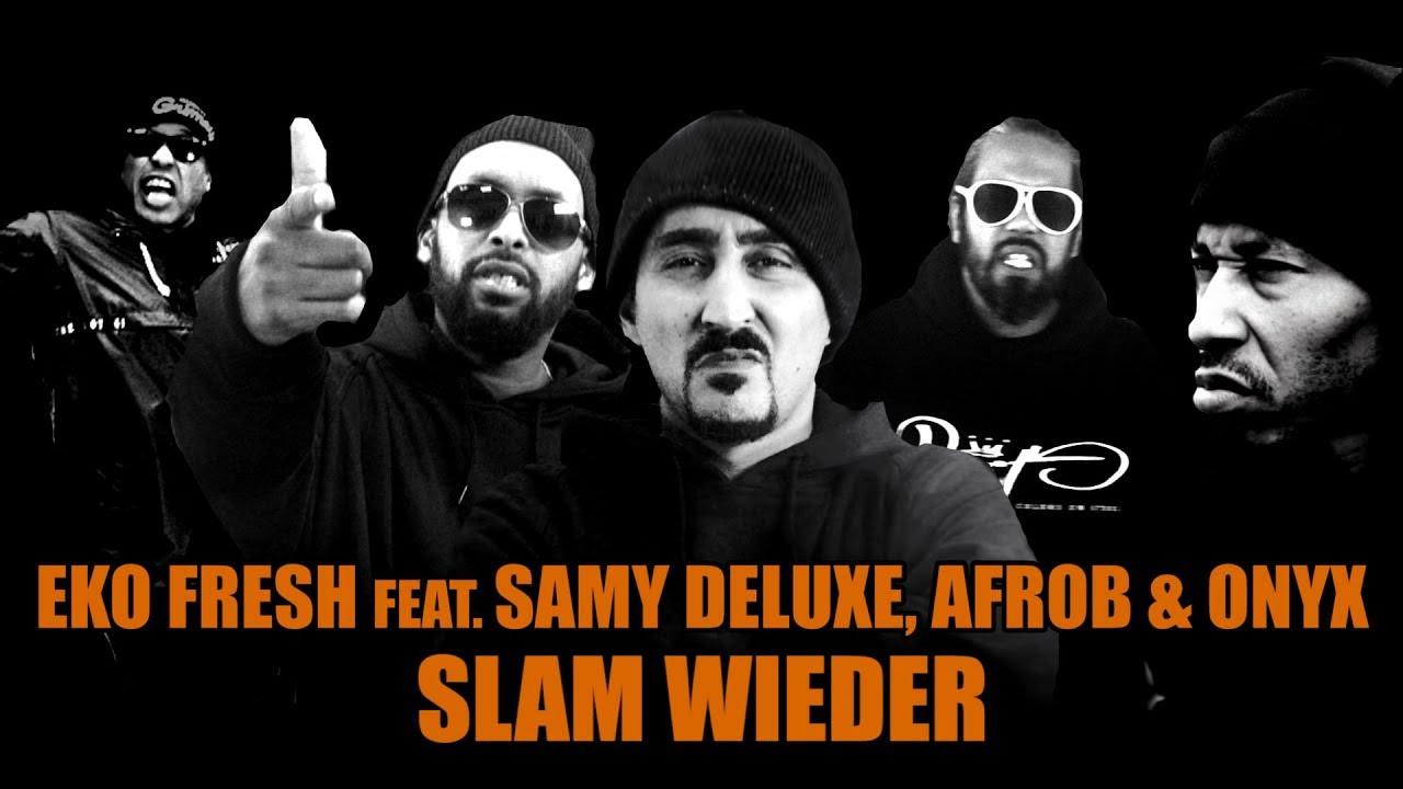 Eko Fresh Feat Samy Deluxe Afrob Onyx Slam Wieder Official