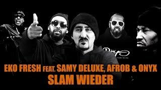 Eko Fresh feat. Samy Deluxe, Afrob & Onyx - Slam wieder (Official Video)