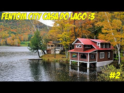 Fentom City - Casa do Lago #2