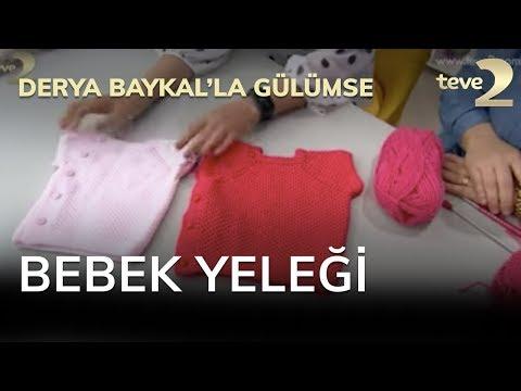 Derya Baykal'la Gülümse: Bebek Yeleği