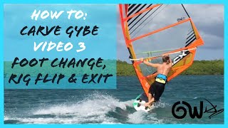 How to Carve Gybe video 3: Foot Change, Rig Flip & Exit