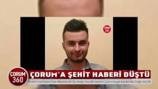 ÇORUM'A ŞEHİT HABERİ DÜŞTÜ