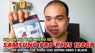 ĐẬP BỂ HỘP THẺ NHỚ MICRO SD SAMSUNG PRO PLUS 128GB VÀ CÁI KẾT ĐẮNG...- Chu Đặng Phú - Phu's Vlog
