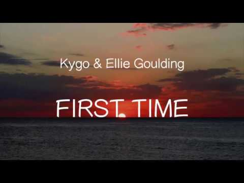 【洋楽和訳】Kygo & Ellie Goulding- First Time()