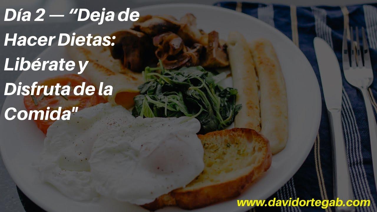 """Día 2 — """"Deja de Hacer Dietas: Libérate y Disfruta de la Comida"""""""