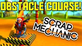 Scrap Mechanic Gameplay - Obstacle Course Community Project (Let