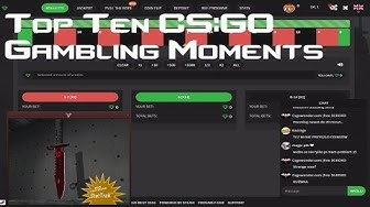 Top Ten CS:GO Gambling Moments Roulette Crash And More!