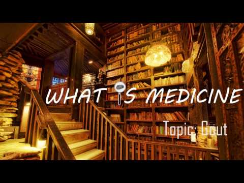 What is Medicine Topic: Gout