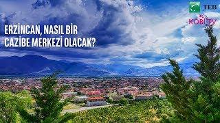 Erzincan, Nasıl Bir Cazibe Merkezi Olacak?