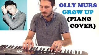 Olly Murs - Grow Up (Piano Cover)
