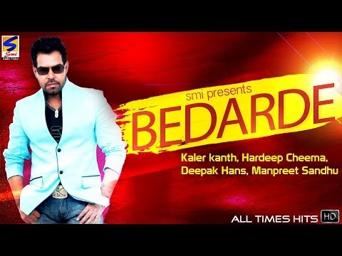 Bedarde Jukebox || Kanth kaler,Deepak hans,Manjit rupowalia || New Romantic Sad Song 2016