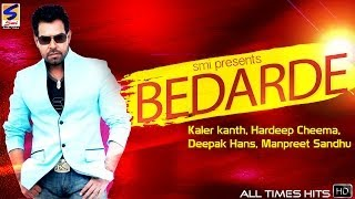Bedarde Jukebox || Kanth kaler,Deepak hans,Manjit rupowalia || New Romantic Sad Song 2014