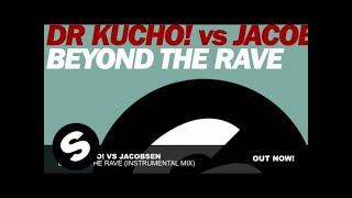 Dr. Kucho! vs John Jacobsen - Beyond The Rave (Instrumental Mix)