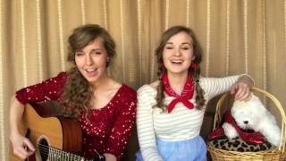 Somewhere Over the Rainbow (Judy Garland/Wizard of Oz cover) - Camille & Haley