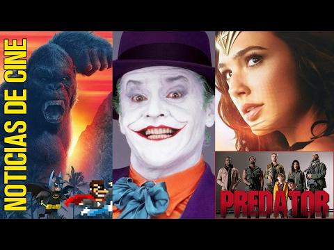 Noticias : Wonder Woman  - The Predator - Kong - Jack Nicholson - Avengers Infinity War - News