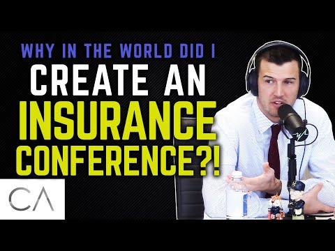 Why In The World Did I Create An Insurance Conference?!