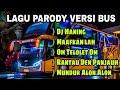 Terbaru Kumpulan Lagu Parody Versi Nama Bus Part2