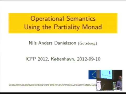 ICFP 2012.  Nils Anders Danielsson: Operational Semantics using the Partiality Monad.