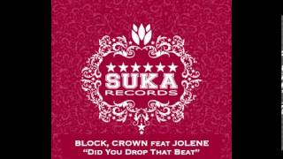 Block, Jolene, Crown - Did You Drop That Beat (Original Mix)