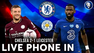 CHELSEA 2-1 LEICESTER LIVE PHONE IN!