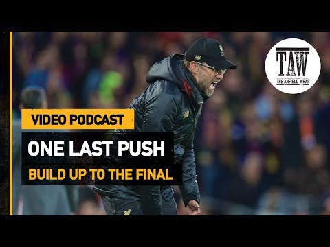 The Anfield Wrap: One Last Push  Free Podcast