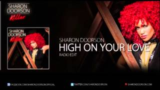 Sharon Doorson - High On your Love (Radio Edit)