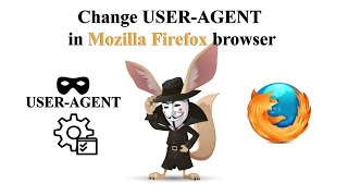 how to Modify User Agent in Mozilla Firefox