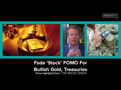 The Macro Show Highlights: Fade 'Stock' FOMO For Bullish Gold, Treasuries
