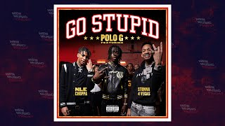 Download Polo G - Go Stupid Ft. Stunna 4 Vegas & NLE Choppa Mp3 and Videos