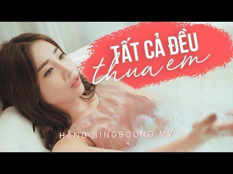Tất Cả Đều Thua Em - Hằng BingBoong | (Official MV)