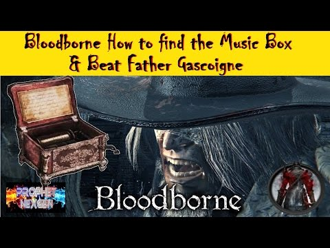 Bloodborne - How to find Music Box & beat Father Gascoigne