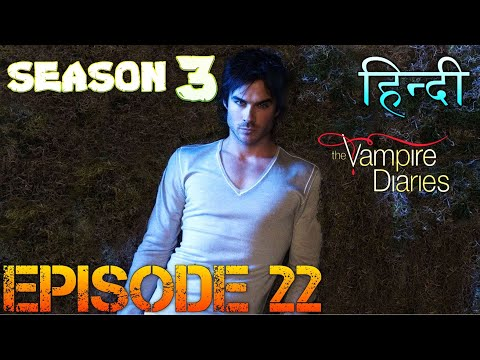 The Vampire Diaries Season 3 Episode 22 Explained Hindi  वैम्पायर डायरीज  EVERY VAMPIRE DIES SIRED