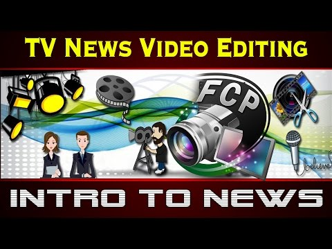 Video Editing for News Channel for beginners - Basic Video