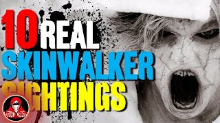 10 REAL Skinwalker Encounters - Darkness Prevails