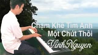 CHẠM KHẼ TIM ANH MỘT CHÚT THÔI   NOO PHƯỚC THỊNH   PIANO SWING COVER   VINH NGUYEN