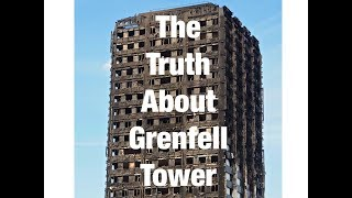 The TRUTH about Grenfell Tower