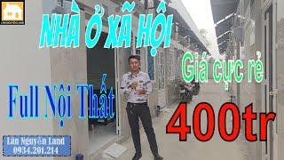 Nhà Bình Chánh 2020 - Bán căn nhà ở xã hội giá cực rẻ chỉ 400tr