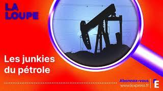 PODCAST. Les junkies du pétrole