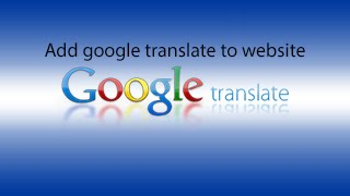 How to add google translate to any website! (tutorial)