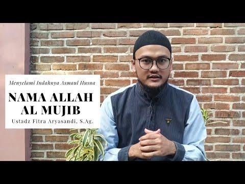 Asmaul Husna Al Mujib - Ustadz Fitra Aryasandi, S.Ag. #AsmaulHusna