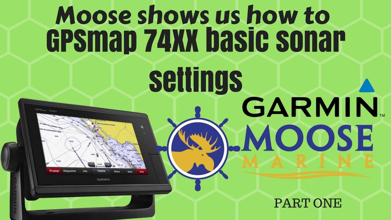 Garmin Sonar Basic Settings Guide 74xx series - Moose Marine